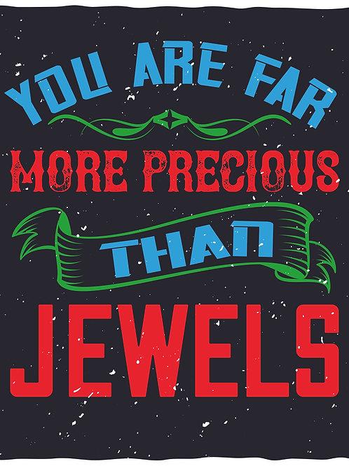 You are more precious