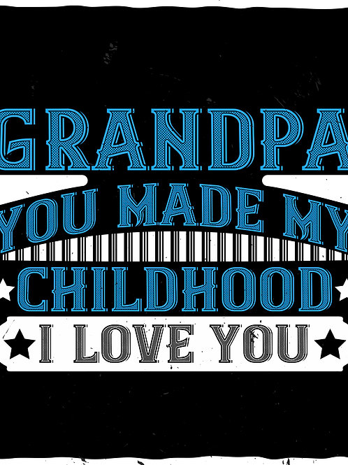 Grandpa ypu made my childhood