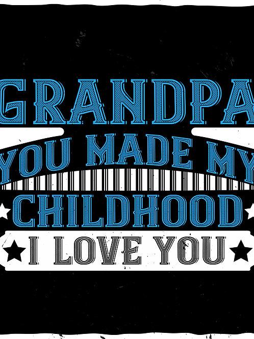 Grandpa ypu made my childhood