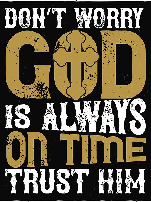 Don't worry God is always on time