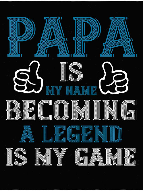 Papa is my name Becoming a legend