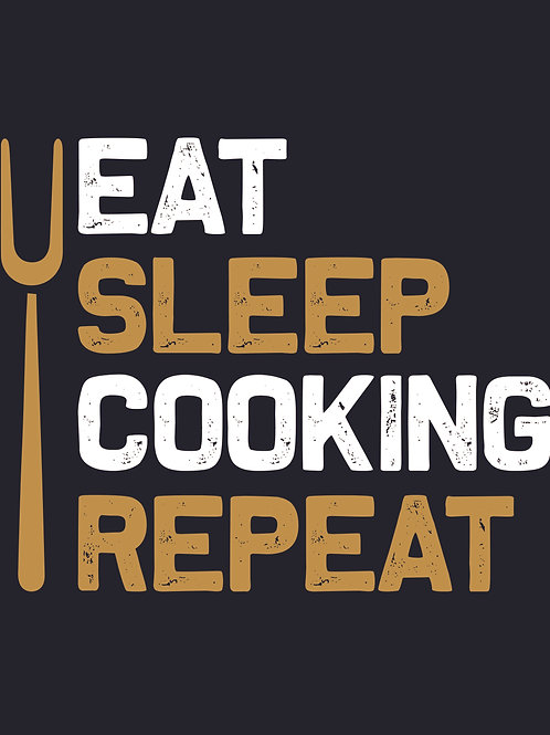 Eat Sleep Cooking