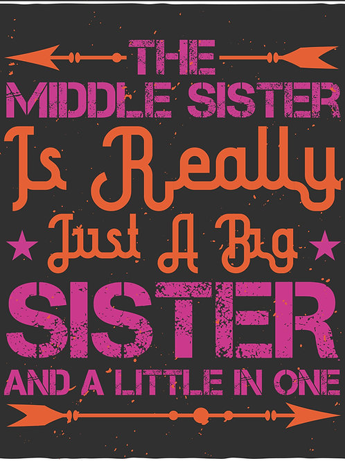 The middle sister is really just a big sister and