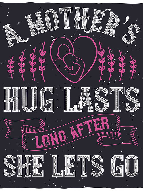 A mother's hugs last long after she lets go