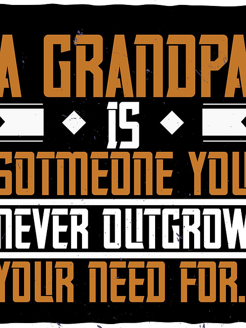Grandpa is never someone you never outgrow