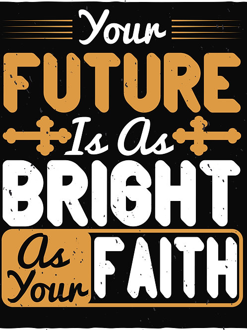 Your future is as bright as