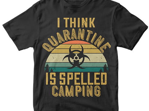 I think Quarantine is spelled camping