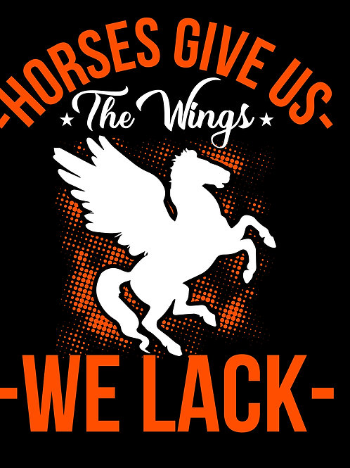 Horses give us the wings