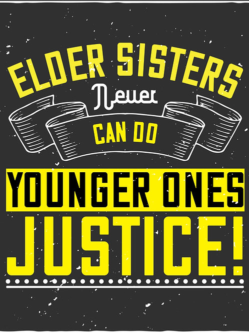 Elder sisters never can do youngers ones