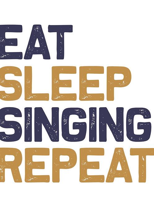 Eat Sleep Singing