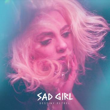 Destiny Petrel - Sad Girl OUT NOW