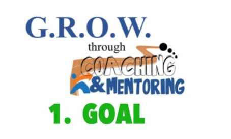 Are You Ready to G.R.O.W.? Part 1 - THE GOAL