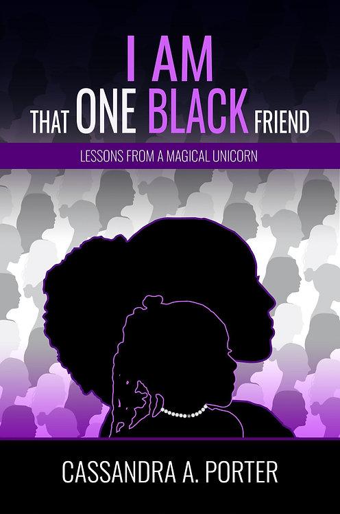 I Am That One Black Friend
