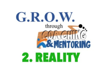 Are You Ready to G.R.O.W.? Part 2 - YOUR REALITY