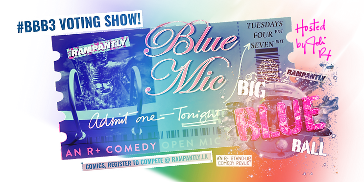 VIRTUAL STAND-UP COMEDY SHOW Hosted by Joli Rx. Rampantly's Big Blue Ball is back! Join us and vote for your favorite comics to appear in this month's special feature show! Blue Mic is rated R+ for extra mature audiences only.
