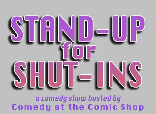 Stand-Up For Shut-Ins