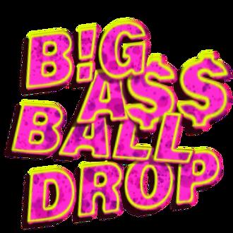 Big Ass Ball Drop 2020