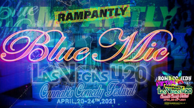 Blue Mic Show  Rampantly's  LV Las Vegas 420 Cannabis Comedy Fest Banner Flyer Comic Comed