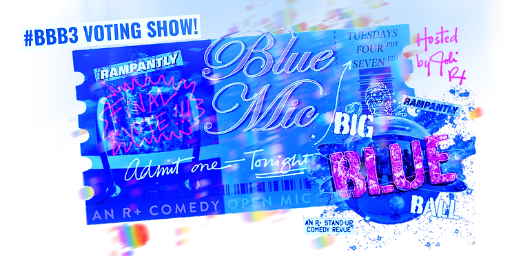 VIRTUAL STAND-UP COMEDY SHOW! Rampantly's Big Blue Ball is back! Join us and vote for your favorite comics to appear in this month's special feature show! Blue Mic is rated R+ for extra mature audiences only.