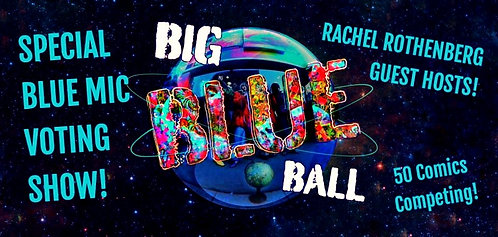 🎟️ Blue Mic #17 • SPECIAL BBB VOTING SHOW w/ guest host Rachel Rothenberg!