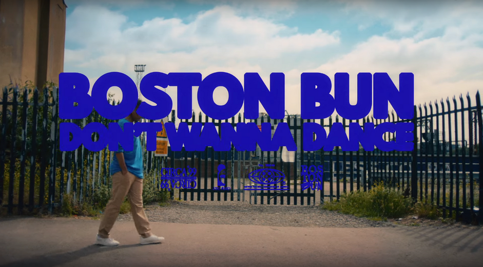 Boston Bun - Don't Wanna Dance