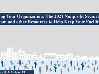 The 2021 Nonprofit Security Grant Program and other Resources to Help Keep Your Facility Safe