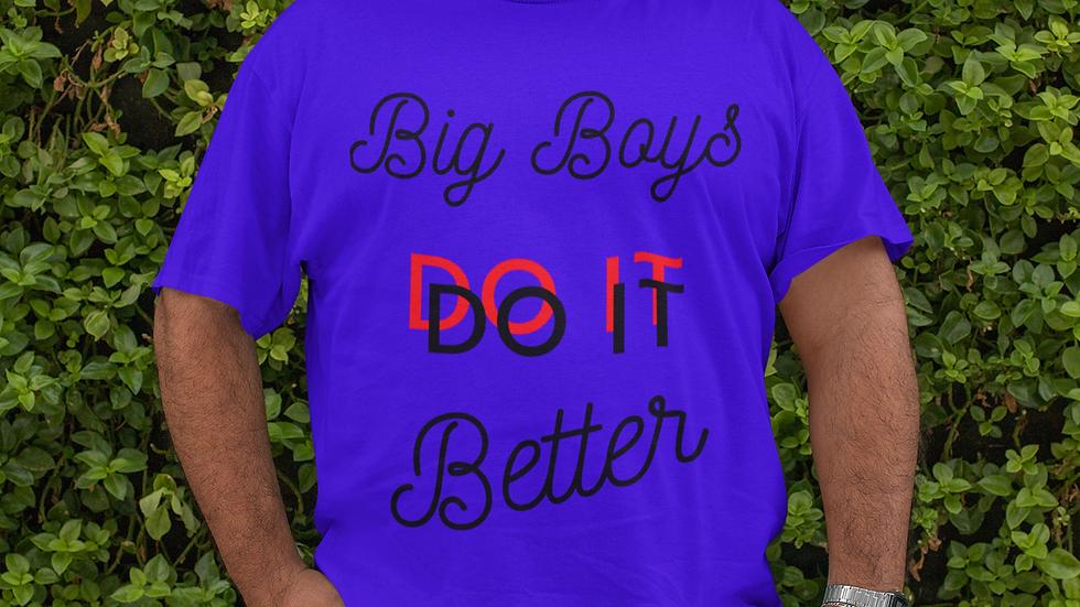 BIG BOYS DO IT Unisex Jersey Short Sleeve Tee