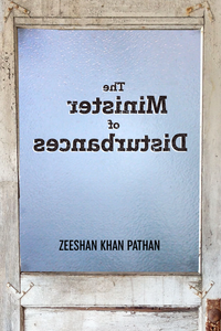 THE MINISTER OF DISTURBANCES by Zeeshan Khan Pathan