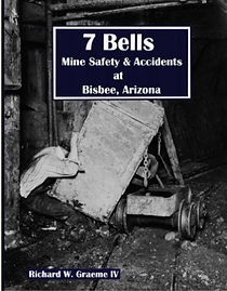 7 Bells: Mine Safety & Accidents at Bisbee, Arizona
