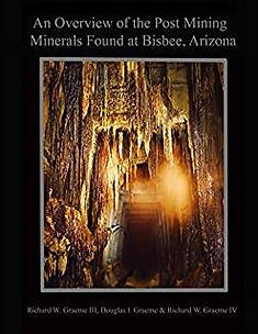 An Overview of the Post Mining Minerals Found at Bisbee, Arizona