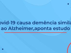 Covid-19 causa demência similar ao Alzheimer, aponta estudo