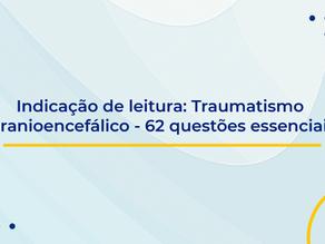 Indicação de leitura: Traumatismo Cranioencefálico - 62 questões essenciais
