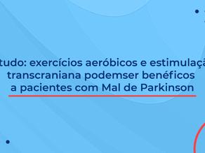 Exercícios combinados com estimulação transcraniana podem ser benéficos a pacientes com Parkinson