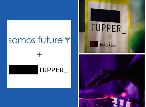 Somos Future para TUPPER Fest