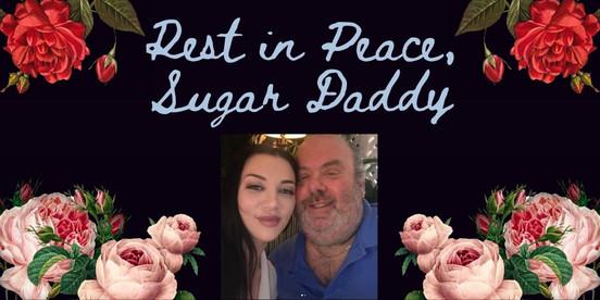 RIP Sugar Daddy