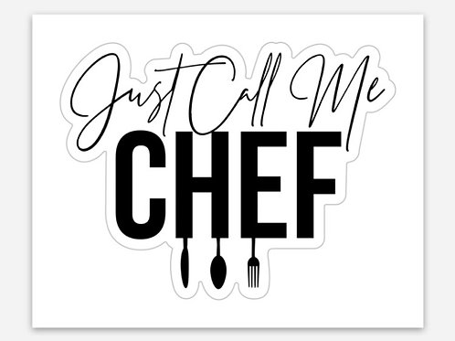 Just Call Me Chef Sticker