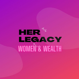 Her Legacy: Women & Wealth Events