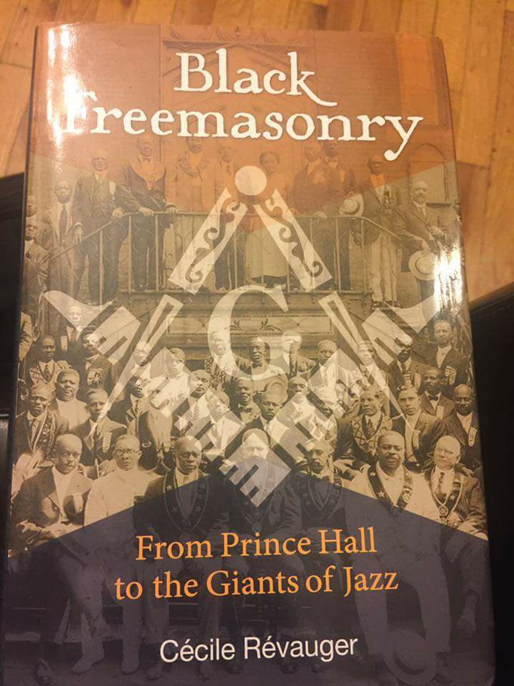 """The history of black Freemasonry from Boston and Philadelphia in the late 1700s through the Civil War to the Civil Rights Movement"", por Cécile Révauger"