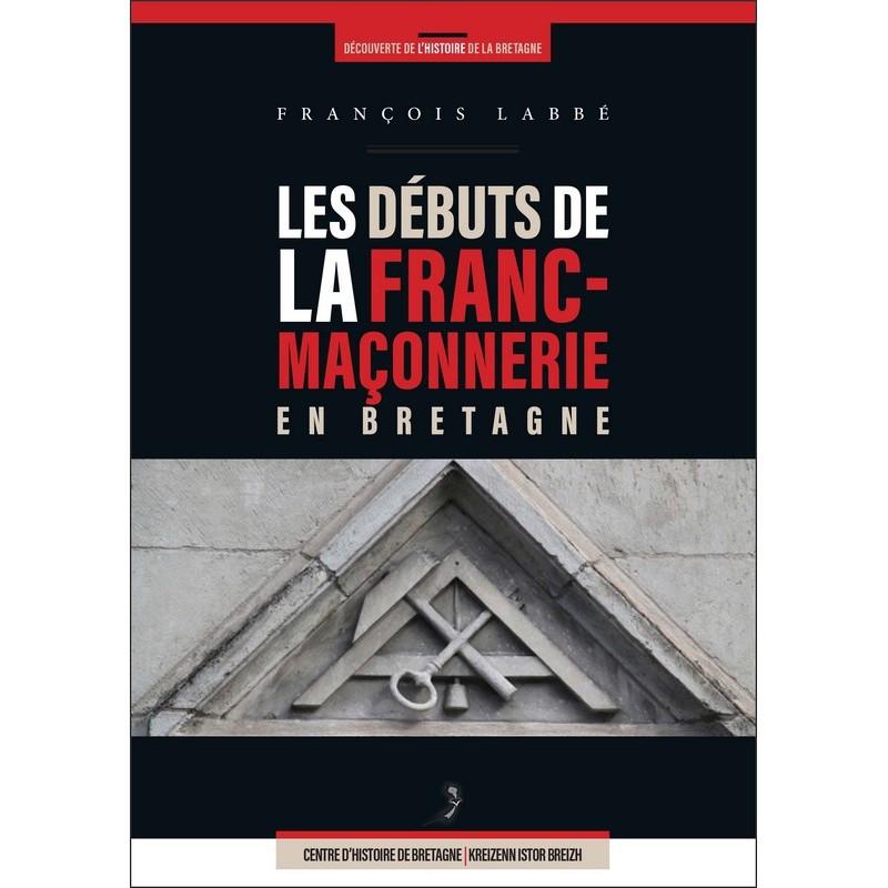 """""""LesDébutes de la Franc-Maçonnerie en Bretagne"""", por François Labbé"""
