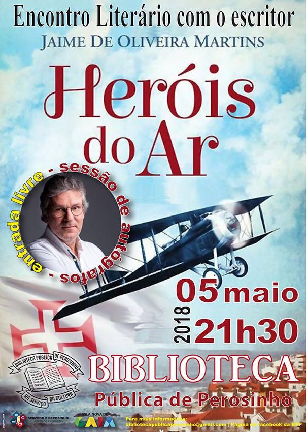 Encontro Literário com Jaime de Oliveira Martins   05.05.2018   21H30   Biblioteca Pública Perosinho