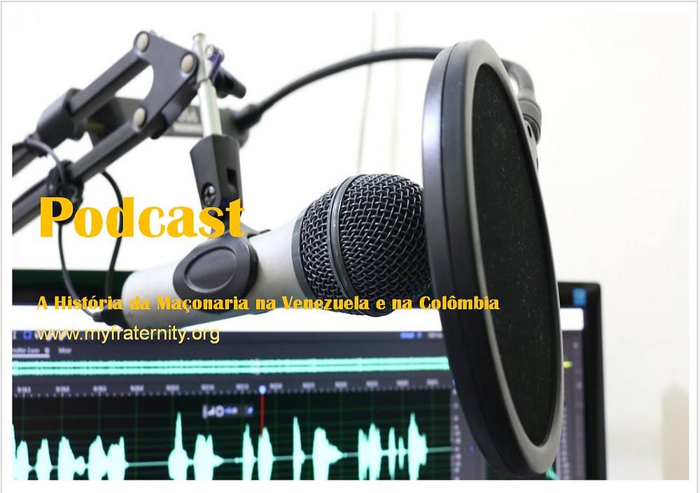 Podcast - EM DIRECTO - História da Maçonaria na Venezuela e na Colômbia   MyFraternity's Podcast