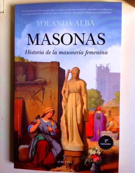 Masonas, Historia de la masonería femenina, por Yolanda Alba