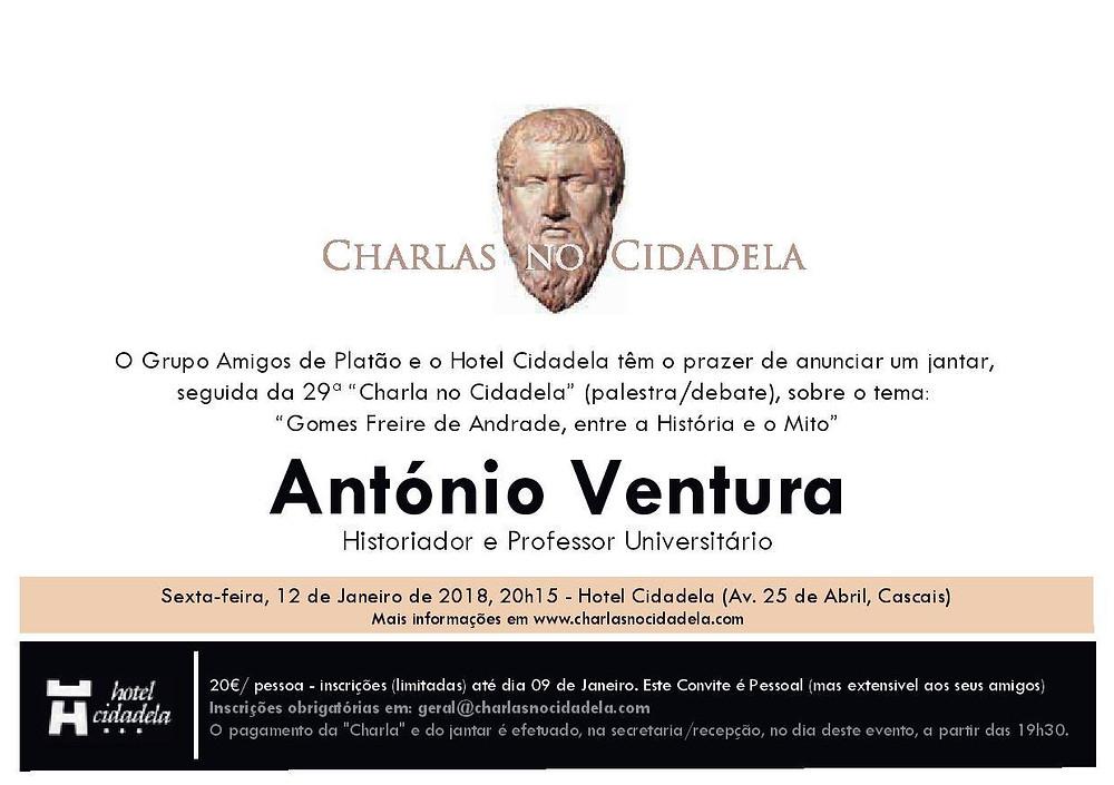 """Palestra no dia 12.01.2018   20H15   Professor doutor António Ventura   """"Gomes Freire de Andrade, entre a História e o Mito""""."""
