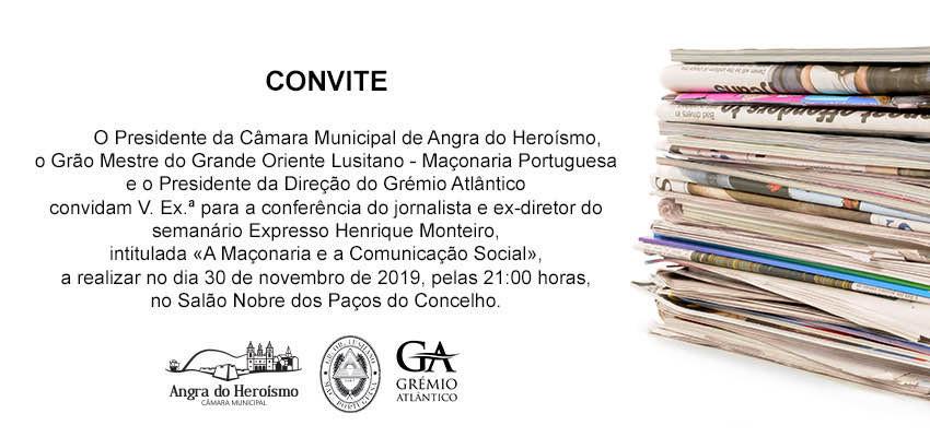 «A Maçonaria e a Comunicação Social» | Conferência | Jornalista Henrique Monteiro | 30.11.2019 | 21H