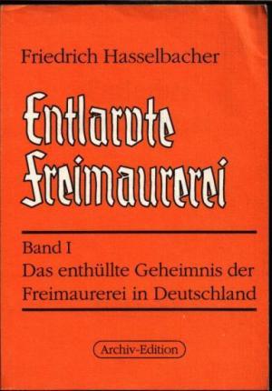 Maçonaria, o bolchevismo e a Loja Maçónica. Volumes I e II. Publicados hoje na Alemanha.