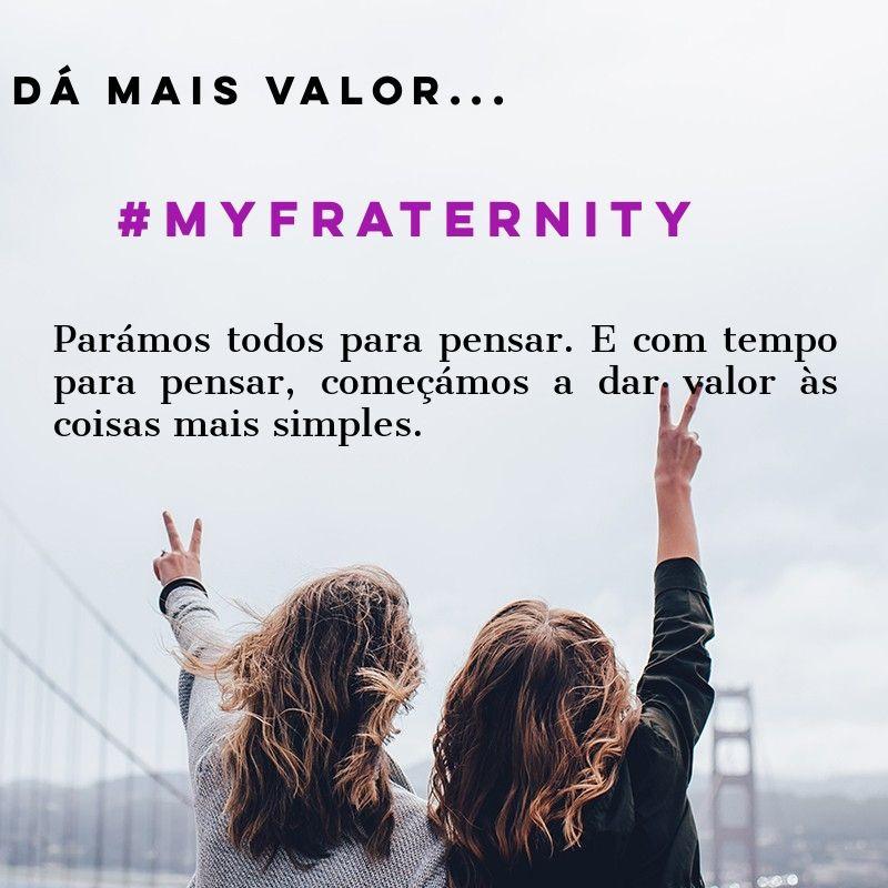 #DáMaisValor - #MYFRATERNITY