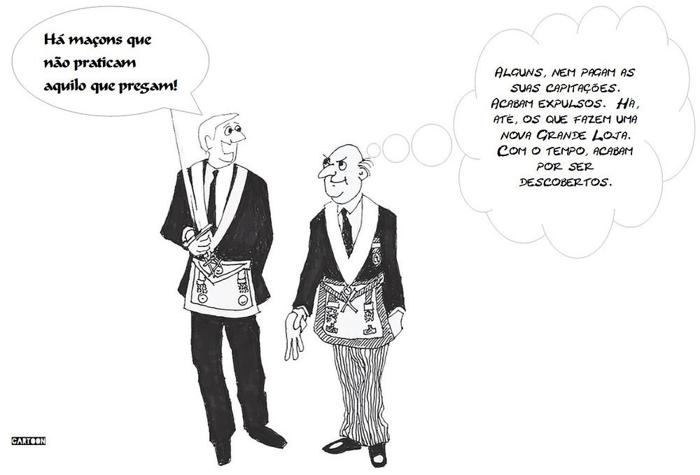 Cartoon: - Há maçons que não praticam aquilo que pregam!