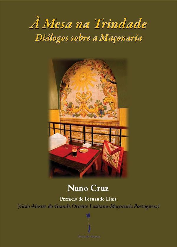 «À Mesa na Trindade - Diálogos sobre Maçonaria», por Nuno Cruz