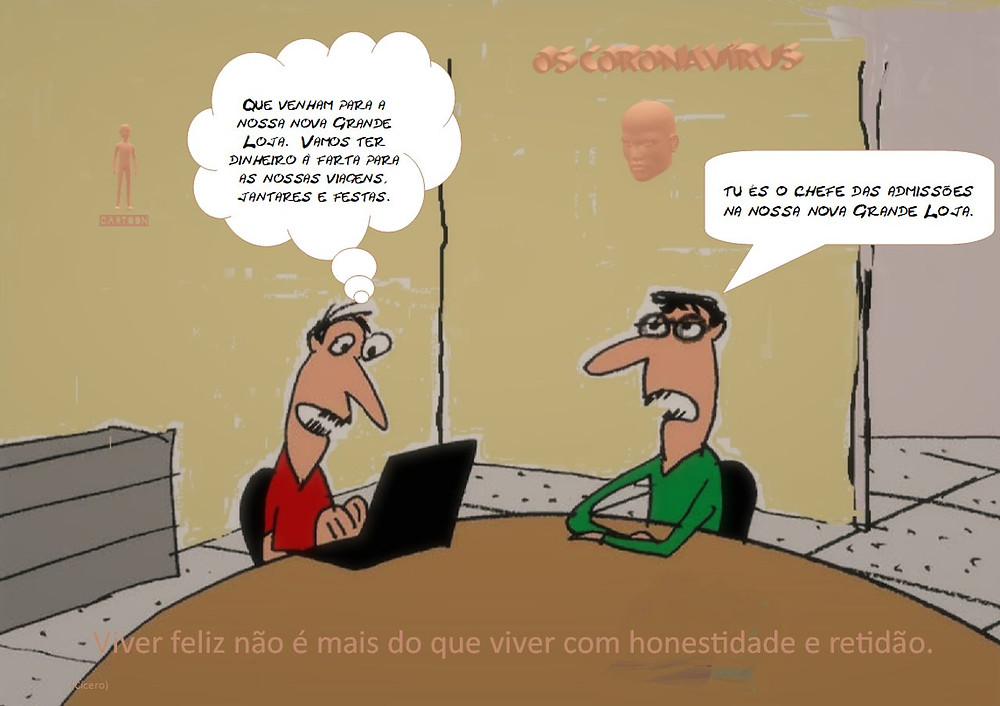 Cartoon: «Viver feliz não é mais do que viver com honestidade e retidão» | Os Coronavírus