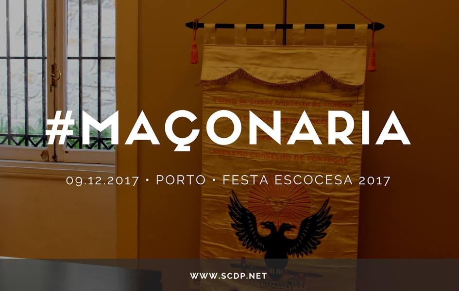 Festa Escocesa de 2017 na cidade do Porto | Maçons do Rito Escocês Antigo e Aceite